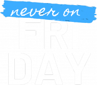 Never On Friday (Blue)