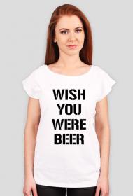 Koszulka Wish You Were Beer biała