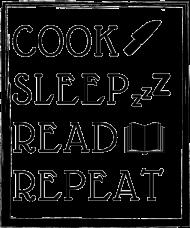 Cook sleep read repeat