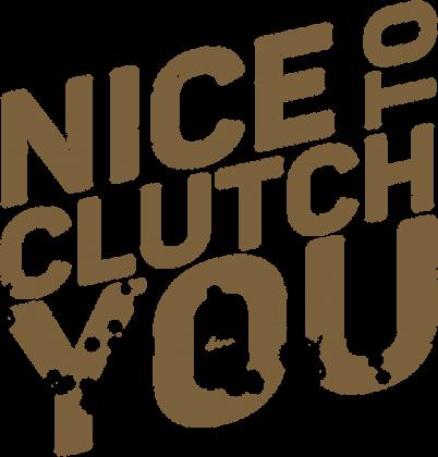 NICE TO CLUTCH YOU - złoty nadruk
