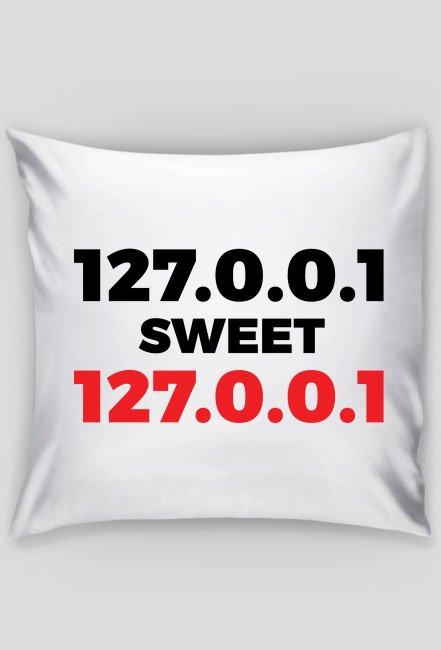 Poduszka - 127.0.0.1 sweet 127.0.0.1 - śmieszne gadżety dla informatyków - dziwneumniedziala.com