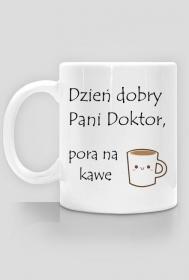 Dzień dobry Pani Doktor