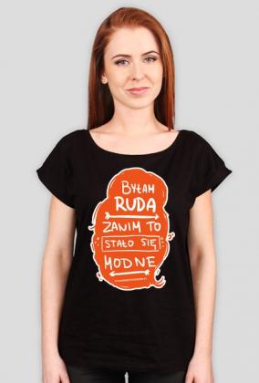 Byłam ruda zanim to stało się modne koszulka damska