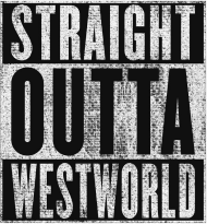 Straight Outta Westworld - koszulka damska