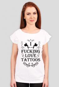 I fu**ing love tattoos - biała damska