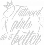 "Bluza ""Tattooed girls do it better"""