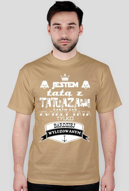 "Koszulka Męska""Jestem Tatą z Tatuażami"""