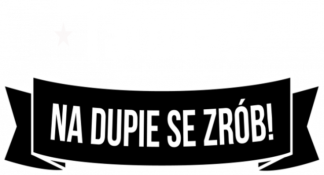 "Bluza Męska ""Tatuaż? Na dupie se zrób!"""