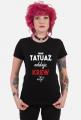 Koszulka Mam Tatuaż, Oddaje Krew a Ty?