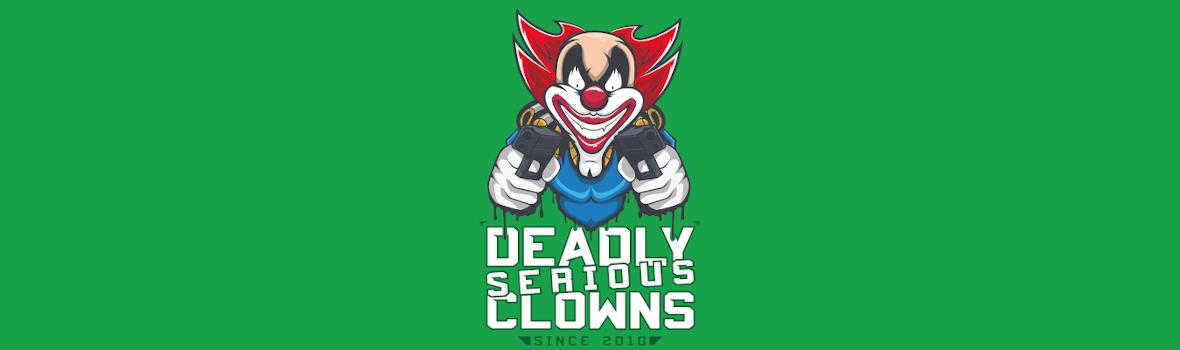 Deadly Serious Clowns