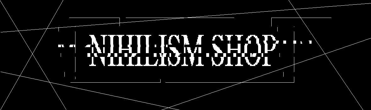 NIHILISM SHOP