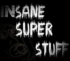 Insane Super Stuff