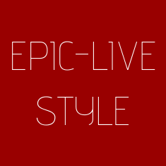 EPIC-LIVE STYLE